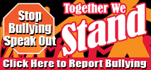 text, Stop Bullying Speak Out. Together We Stand.  Report Bullying